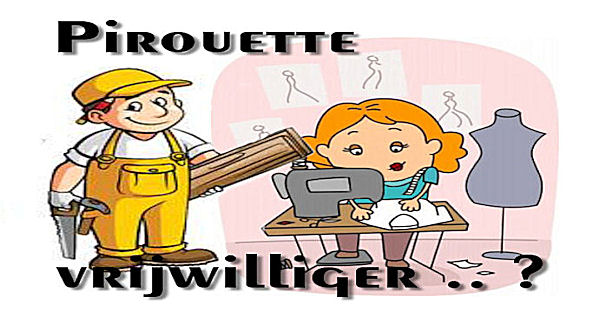 Pirouette VRIJWILLIGERS … ?